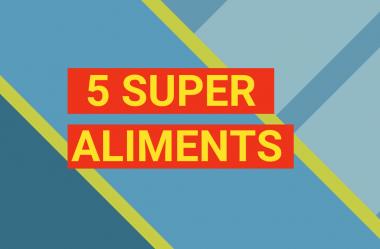 5 SUPER aliments naturels