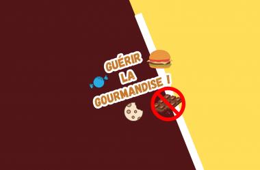 REGARDEZ CETTE VIDEO AVANT DE MANGER DES COCHONNERIES | Technique 3 étapes pour guérir la Gourmandise