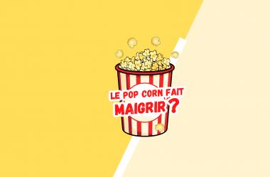 LE POP CORN FAIT MAIGRIR ? PUIS-JE EN CONSOMMER PENDANT LA PERTE DE POIDS ? – La vérité sur le PopCorn